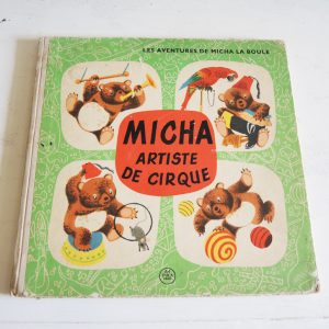 Livre Vintage Pour Enfant MICHA ARTISTE DE CIRQUE